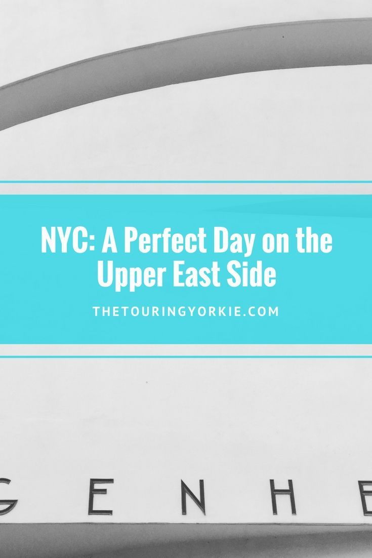How to Have the Perfect Day on the Upper East Side of New York City. Includes the Guggenheim and Met Museums.