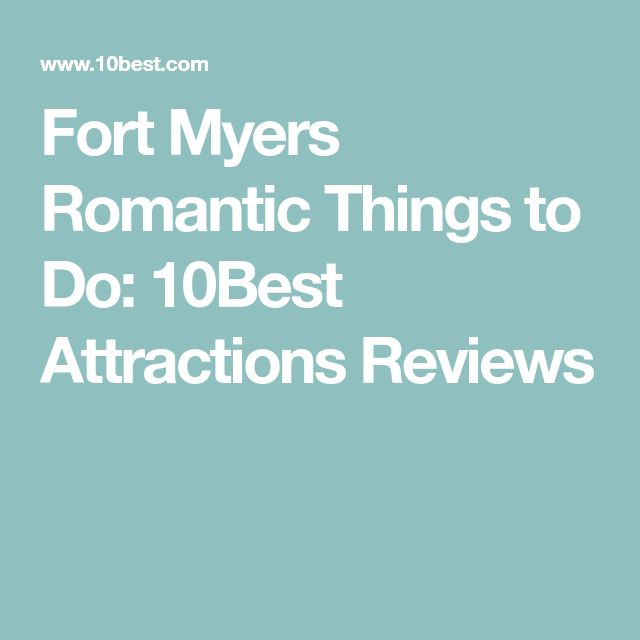 Fort Myers Romantic Things to Do: 10Best Attractions Reviews