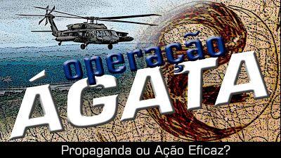 PRIMEIRO COMANDO DA CAPITAL PCC 1533: A Operação Ágata do ENAFRON SISFRON é uma farsa?