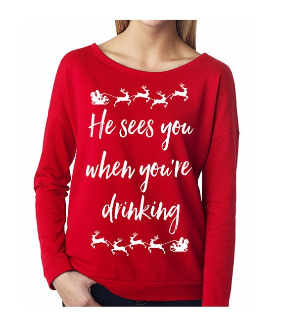 He Sees You When You're Drinking Funny #Christmas #Sweater by #NobullWomanApparel, for only $24.99! Click here to buy https://www.etsy.com/listing/249674027/he-sees-you-when-youre-drinking?ref=shop_home_active_6