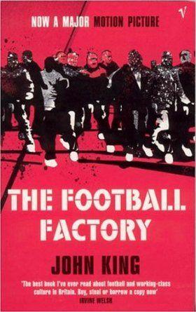 "John King.""The Football Factory"" ."