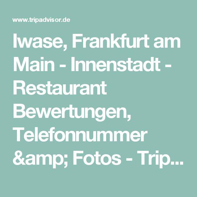 Iwase, Frankfurt am Main - Innenstadt - Restaurant Bewertungen, Telefonnummer & Fotos - TripAdvisor