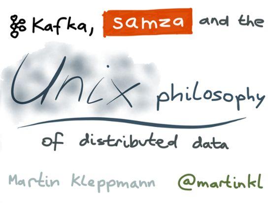 Apache Kafka, Samza, and the Unix Philosophy of Distributed Data