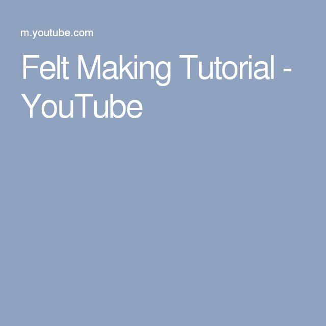 Felt Making Tutorial - YouTube