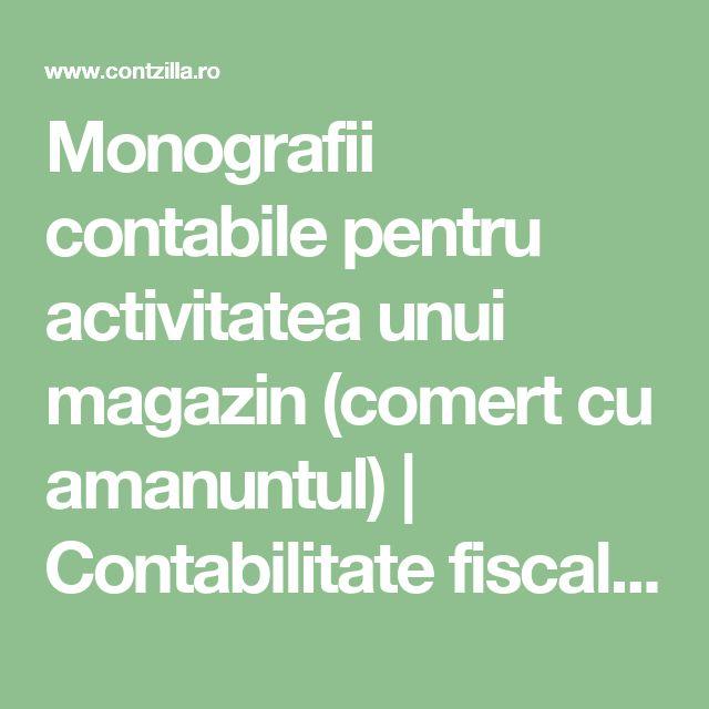Monografii contabile pentru activitatea unui magazin (comert cu amanuntul)   Contabilitate fiscalitate monografii contabile