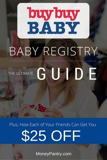 Here's what you need to do to register at Buy Buy Baby and get $25 off for every $100 you spend using your friends!