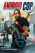 Watch Android Cop Full Movie Online Free On netflix movies: Android Cop netflix, Android Cop watch32, Android Cop putlocker, Android Cop On netflix movies