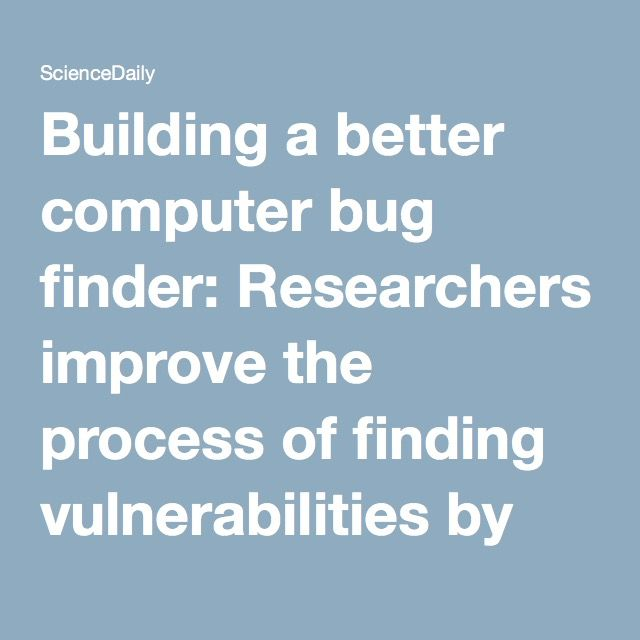 Building a better computer bug finder: Researchers improve the process of finding vulnerabilities by intentionally adding swarms of bugs to source code -- ScienceDaily