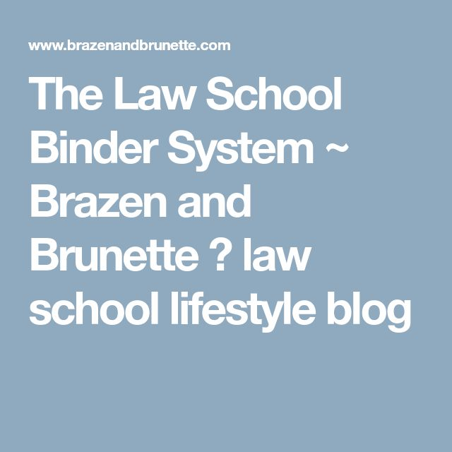 The Law School Binder System ~ Brazen and Brunette ⚖ law school lifestyle blog