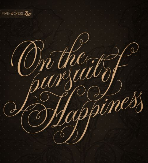 A Word Of Happiness: Pursuit Of Happiness