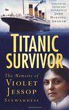 Titanic Survivor: Amazon.co.uk: Violet Jessop, John Maxtone-Graham: 9781574093155: Books
