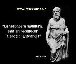 '' True wisdom is to recognize your own ignorance ''   Socrates