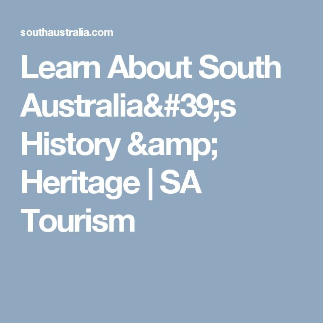 Learn About South Australia's History & Heritage | SA Tourism