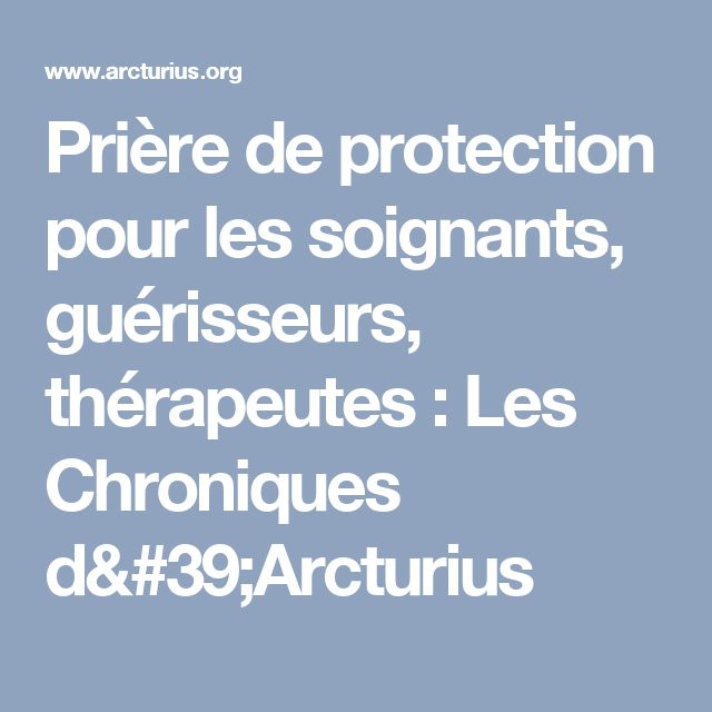 Prière de protection pour les soignants, guérisseurs, thérapeutes : Les Chroniques d'Arcturius