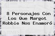 http://tecnoautos.com/wp-content/uploads/imagenes/tendencias/thumbs/8-personajes-con-los-que-margot-robbie-nos-enamoro.jpg Margot Robbie. 8 personajes con los que Margot Robbie nos enamoró, Enlaces, Imágenes, Videos y Tweets - http://tecnoautos.com/actualidad/margot-robbie-8-personajes-con-los-que-margot-robbie-nos-enamoro/