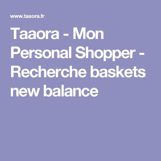 Taaora - Mon Personal Shopper - Recherche baskets new balance