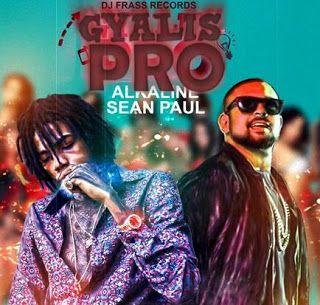 Alkaline, Sean Paul - Gyalis Pro