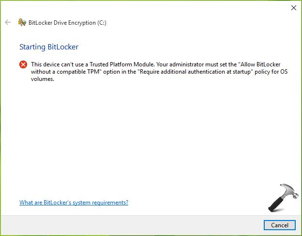 "[FIX] ""This Device Can't Use A Trusted Platform Module"" For BitLocker In Windows 10"