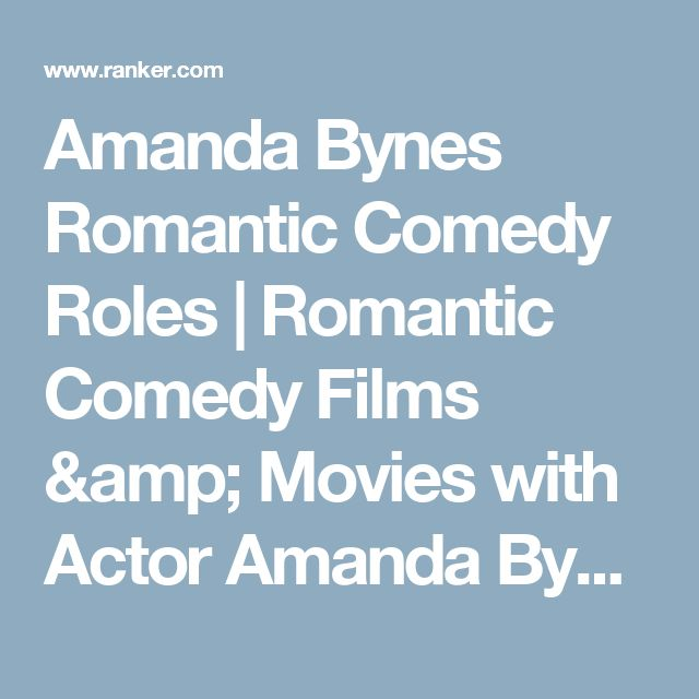 Amanda Bynes Romantic Comedy Roles | Romantic Comedy Films & Movies with Actor Amanda Bynes