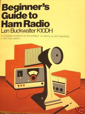"""ham+radios""   Beginners guide to ham radio buckwalter K10DH 1978"