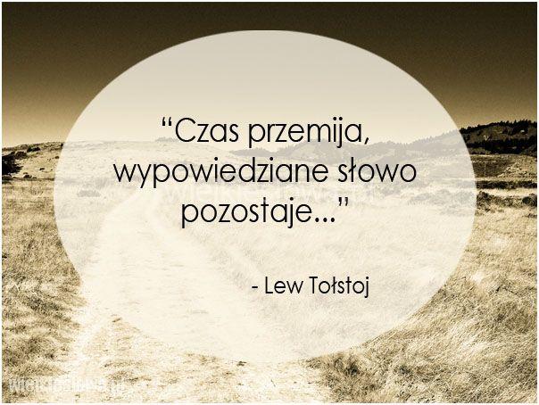 Czas przemija, wypowiedziane słowo... #Tołstoj-Lew,  #Czas-i-przemijanie, #Słowa