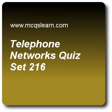 Telephone Networks Quizzes:  computer networks Quiz 216 Questions and Answers - Practice networking quizzes based questions and answers to study telephone networks quiz with answers. Practice MCQs to test learning on telephone networks, ipv4 connectivity, igmp protocol, cyclic codes, periodic and non periodic signal quizzes. Online telephone networks worksheets has study guide as telephone networks use, answer key with answers as message switching, packet switching, circuit switching and..