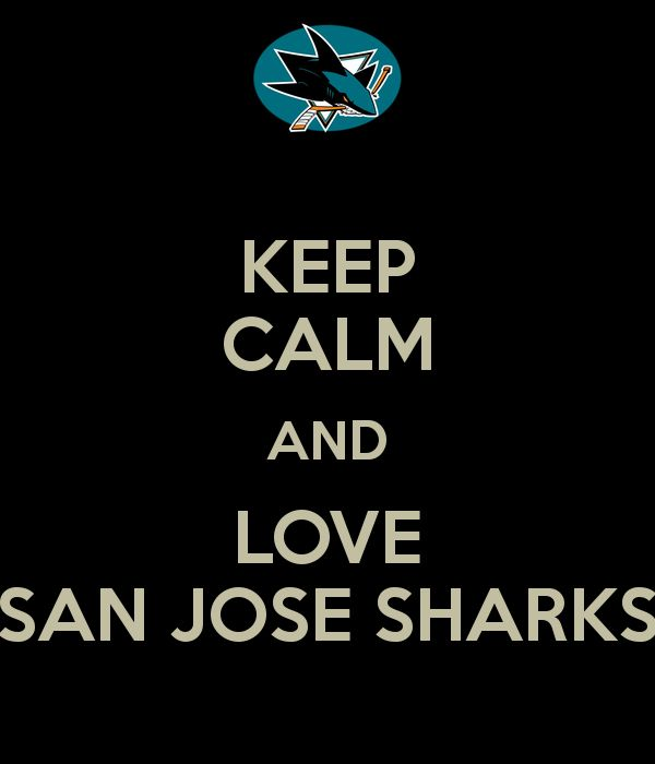 Keep Calm And Love The San Jose Sharks