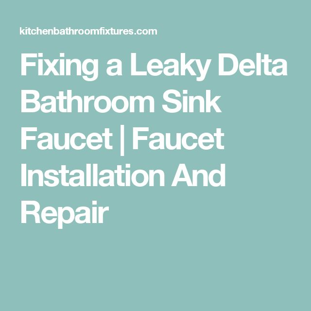 Fixing a Leaky Delta Bathroom Sink Faucet | Faucet Installation And Repair