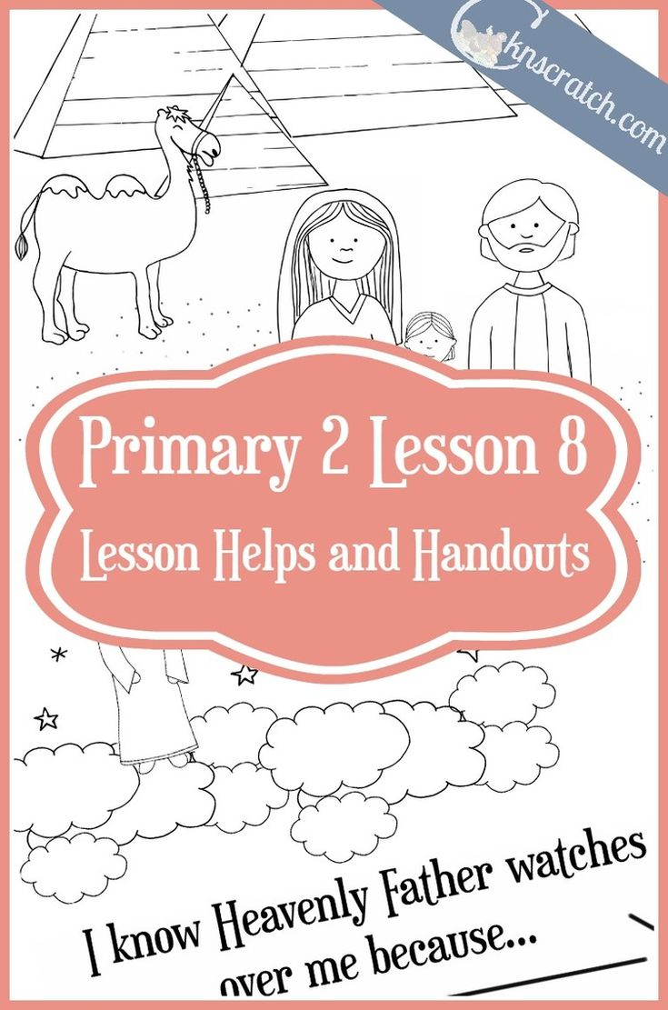 Great site for planning your LDS Primary 2 lessons! This is for Primary 2 Lesson 8: Heavenly Father Watches Over You