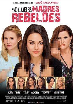 El club de las madres rebeldes online latino 2016 - Comedia