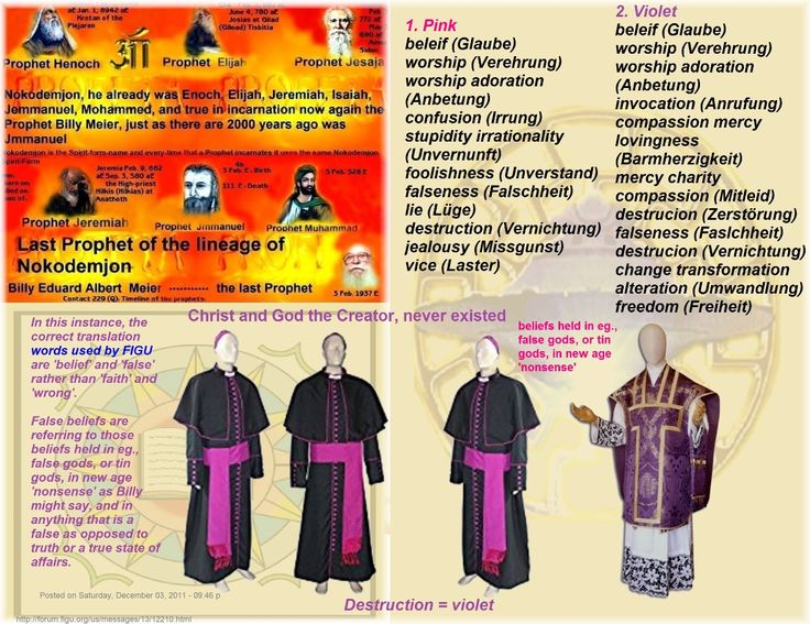 The colors of false worship  1. Pink  beleif (Glaube)  worship (Verehrung)  worship adoration (Anbetung)  confusion (Irrung)  stupidity irrationality (Unvernunft)  foolishness (Unverstand)  falseness (Falschheit)  lie (Lüge)  destruction (Vernichtung)  jealousy (Missgunst)  vice (Laster)   2. Violet  beleif (Glaube)  worship (Verehrung)  worship adoration (Anbetung)  invocation (Anrufung)  compassion mercy lovingness (Barmherzigkeit)  mercy charity compassion (Mitleid)  destrucion…