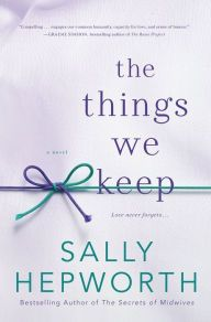 A 38 year old woman grapples to hold on to normalcy after being diagnosed with Alzheimer's. (8)The Things We Keep by Sally Hepworth | Charlotte's Web of Books