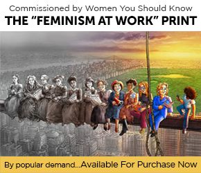 """Inspired Illustration, """"FEMINISM AT WORK,"""" Pays Tribute To Pioneers Who Moved Women's History Forward"""