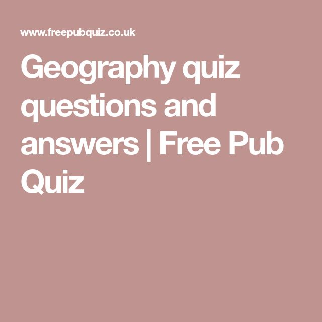Geography quiz questions and answers | Free Pub Quiz
