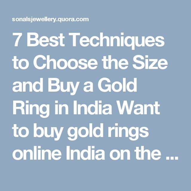 7 Best Techniques to Choose the Size and Buy a Gold Ring in India  Want to buy gold rings online India on the internet, what's simpler and more enjoyable, but are you sure of the size?  #IndianJewellery #Jewellery #GoldRings #Gold #Rings
