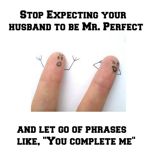 "Stop Expecting your Husband to be Mr. Perfect and Let Go of Phrases like, ""You complete me"" #Marriage #MarriageTips"