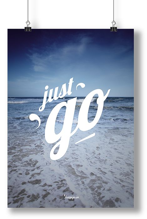 Motivation: just go www.keepgo.in #motivation #quote #travel #poster #keepgoin