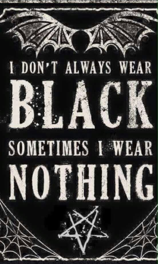 🦇 I Don´t always wear Black 🦇 🦇 Sometime…