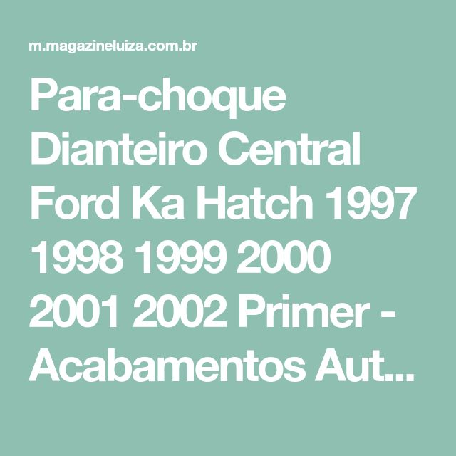 Para Choque Dianteiro Central Ford Ka Hatch 1997 1998 1999 2000
