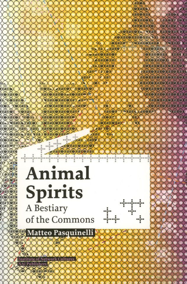 Pasquinelli's _Animal Spirits: A Bestiary of the Commons_