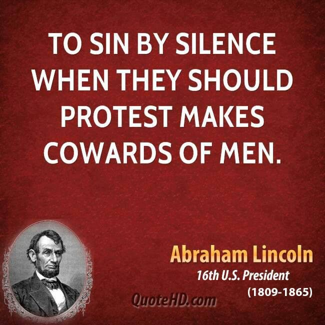 Abraham Lincoln To Sin By Silence Sweet Liberty