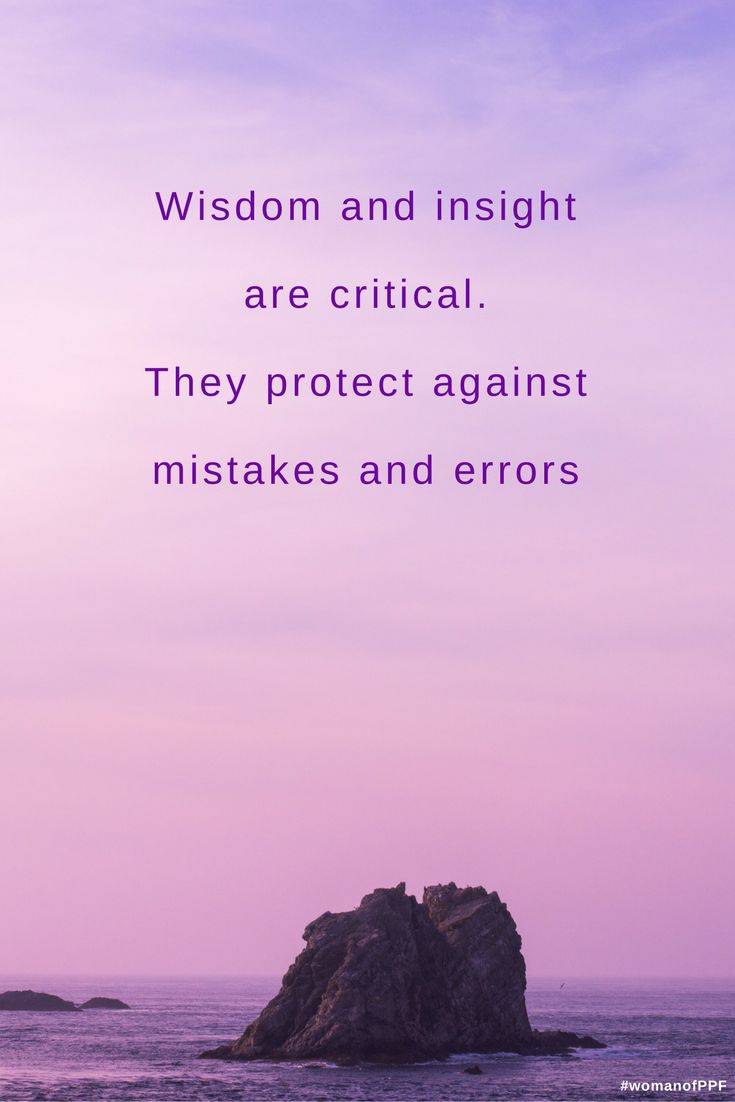 """The book of Proverbs teaches us that wisdom and insight are critical. They protect against mistakes and errors.   """"Love wisdom like a sister; make insight a beloved member of your family. Let them protect you."""" Proverbs 7:4-5 NLT  #womanofppf #Proverbs"""