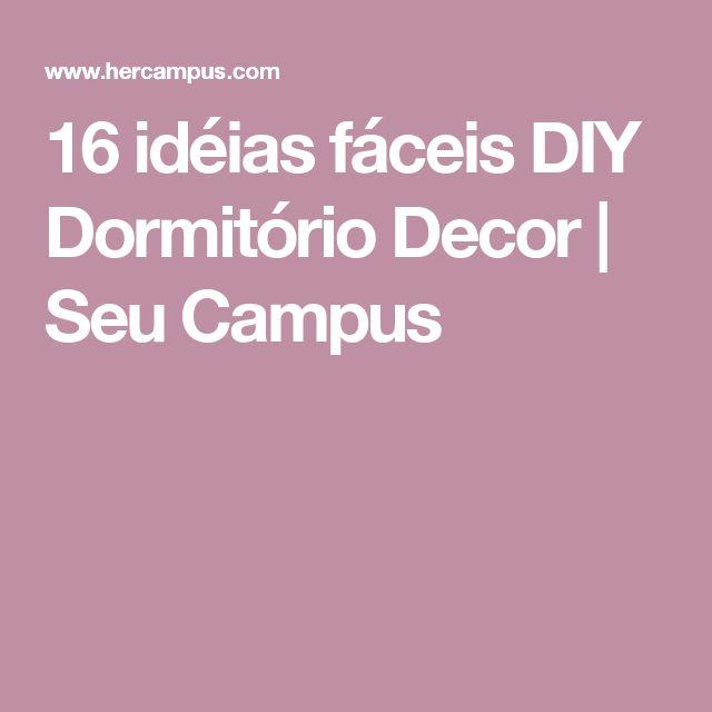 16 idéias fáceis DIY Dormitório Decor | Seu Campus