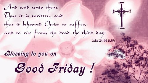 Good friday bible verses , Lord Jesus christ hd images on cross , Good Friday wishes messages and whatsapp / fb status .Also good friday poems ,religious quotes