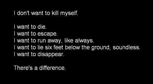Exactly - I don't want to kill myself...just want an end to this awfulness inside.