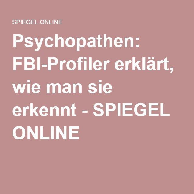 Psychopathen: FBI-Profiler erklärt, wie man sie erkennt - SPIEGEL ONLINE