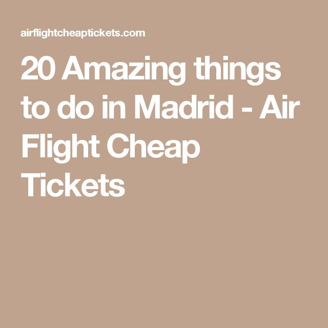 20 Amazing things to do in Madrid - Air Flight Cheap Tickets