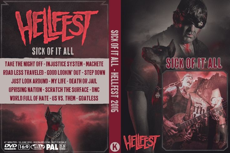 Sick of It All Hellfest Val de Moine Clisson, France 2016-06-18 Arte Concert VOD Stream PRO-SHOT, PAL, 16/9 Authored w/DVD Studio Pro 47.35 Minutes Artwork included Video: MPEG-2, 720 x 576, 16/9, 25 fps Audio: MP2 2.0, 48 kHz, 128 kpbs Take The Night Off Injustice System Machete Road Less Traveled Good Lookin' Out Step Down Just Look Around My Life Death or Jail Uprising Nation Scratch the Surface DNC World Full of Hate Us vs. Them Goatless