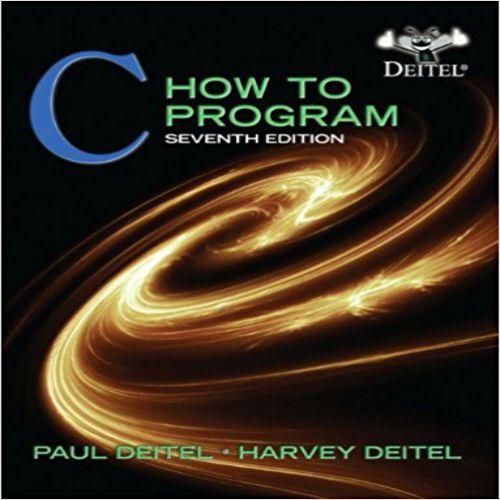 C How to Program 7th Edition by Deitel Solution Manual | smtbonline