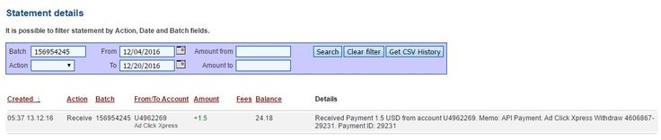 Withdrawal Proof 103 from Ad Click Xpress - NOT A SCAM ! I am getting paid daily at ACX and here is proof of my latest withdrawal. This is not a scam and I love making money online with Ad Click Xpress. Thank You ACX !!!  Date: 13/12/2016 05:37 To Pay Processor Account: U4962269 Currency: USD Amount: 1.5 Batch: 156954245 Payment ID: 29231 Memo: API Payment. Ad Click Xpress Withdraw 4606867-29231 Status: Approved Join now: http://www. adclickxpress.is/?r=h87bk59gq3f&p=mx
